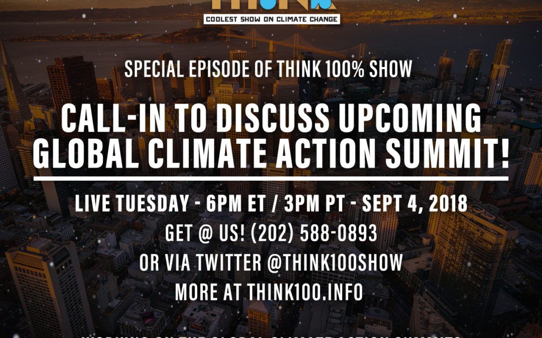 Episode 24: Global Climate Action Summit + Divest/Invest! [September 4, 2018]